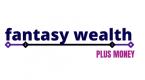 Fantasy Wealth Plus
